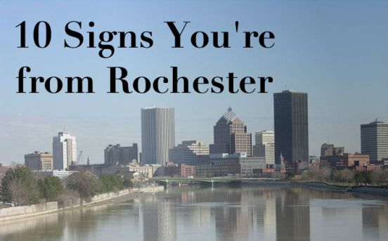 10 Signs You Know Youre From Rochester