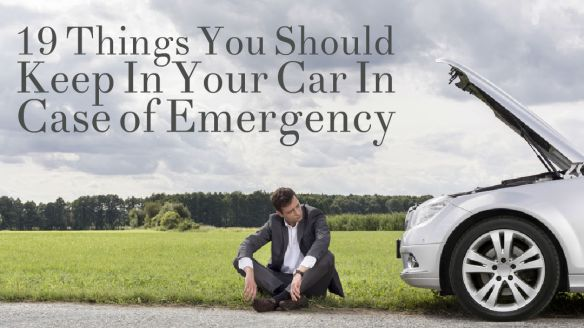 19 Things You Should Keep In Your Car In Case of Emergency