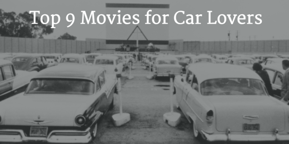 Top 9 Movies for Car Lovers