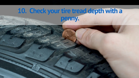 Check your tire tread depth with a penny.