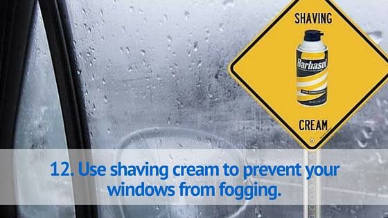 Use shaving cream to prevent your windows from fogging.