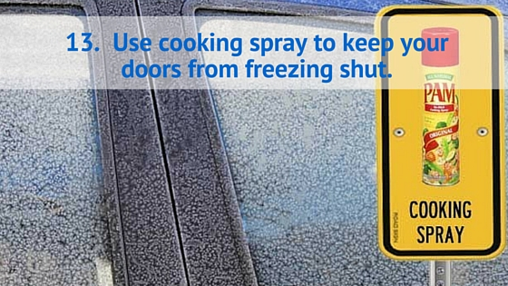 Use cooking spray to keep your doors from freezing shut.