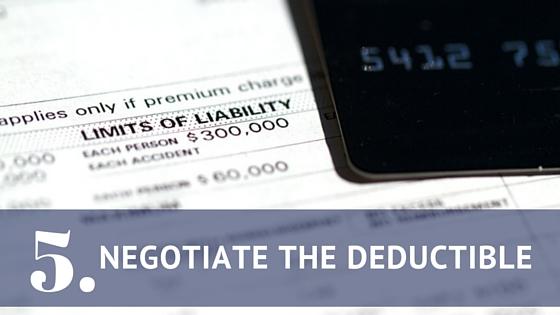 Negotiate the deductible