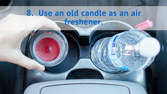 Use an old candle as an air freshener.