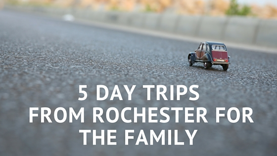 5 Day Trips from Rochester for the Family