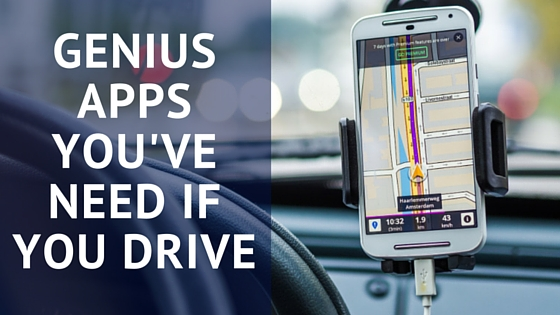 Genius Apps You've Need If You Drive