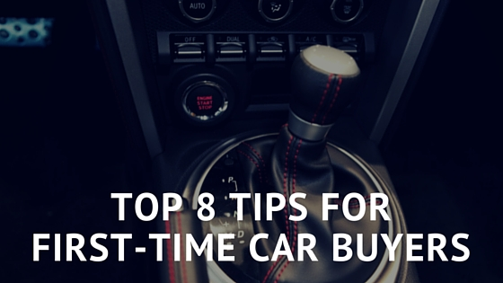 Top 8 Tips for First-Time Car Buyers