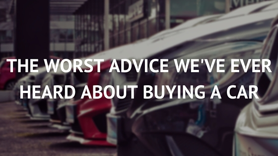 The Worst Advice We've Ever Heard About Buying a Car